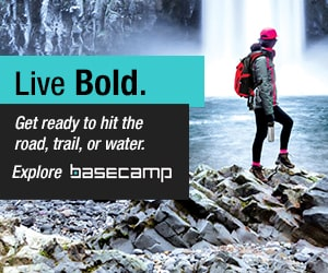 Live bold. Get ready to hit the road, trail or water. Explore basecamp